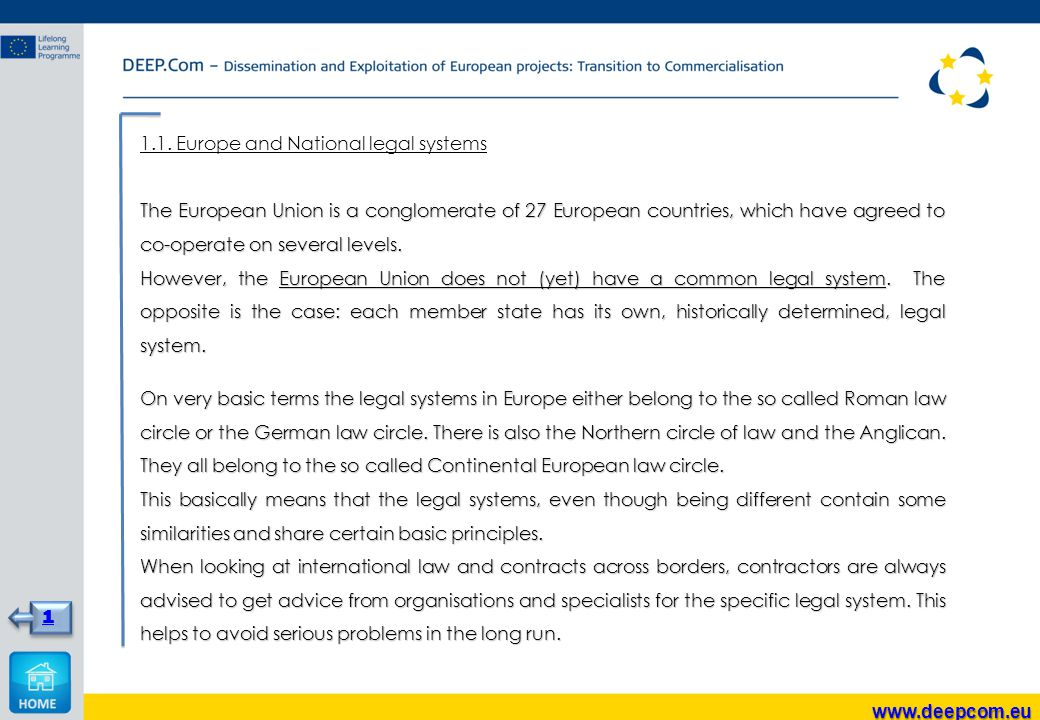 1.1. Europe and National legal systems The European Union is a conglomerate of 27 European countries, which have agreed to co-operate on several level