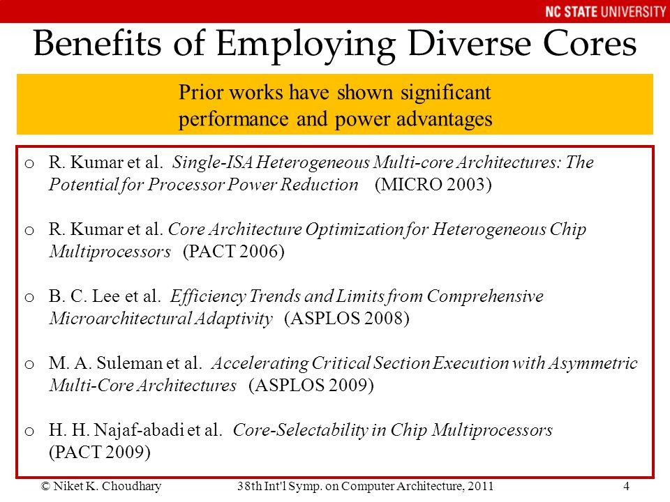 © Niket K. Choudhary38th Int'l Symp. on Computer Architecture, 20114 Benefits of Employing Diverse Cores o R. Kumar et al. Single-ISA Heterogeneous Mu