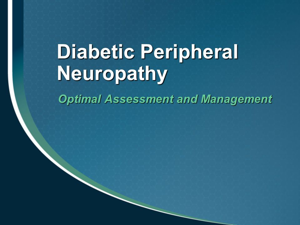 Diabetic Peripheral Neuropathy Optimal Assessment and Management