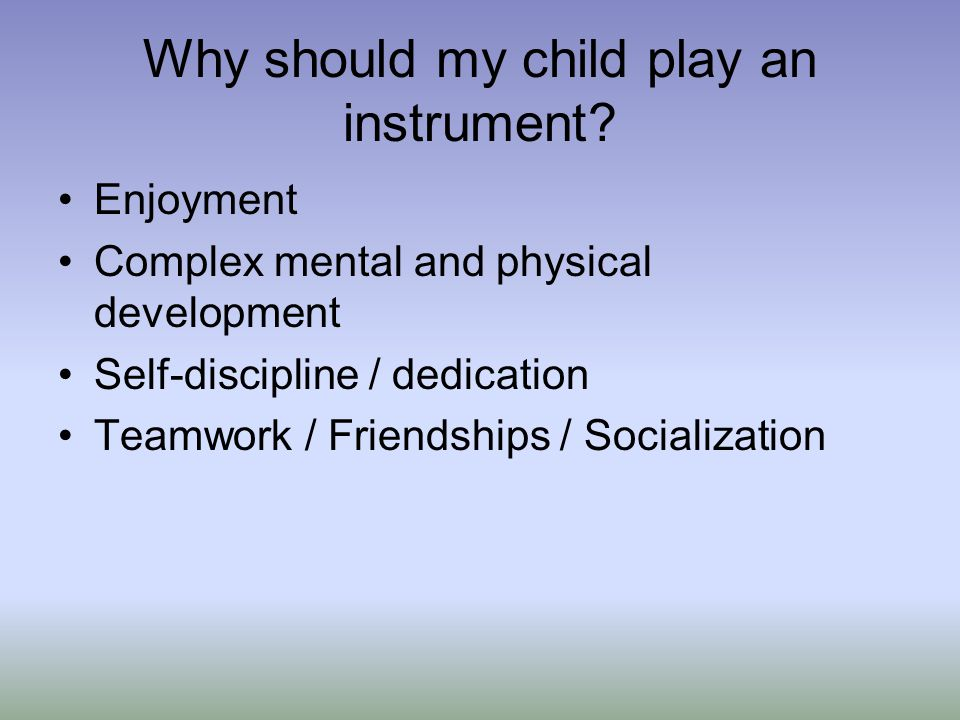 Why should my child play an instrument.