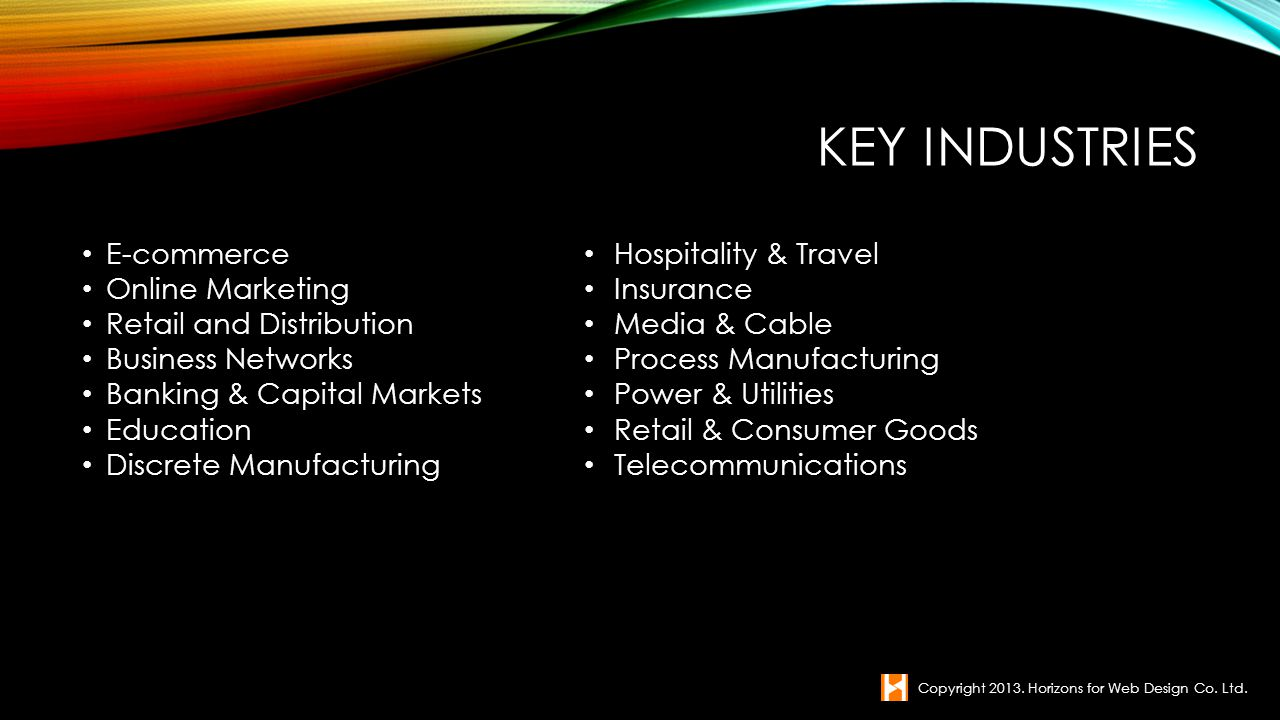 KEY INDUSTRIES E-commerce Online Marketing Retail and Distribution Business Networks Banking & Capital Markets Education Discrete Manufacturing Copyri