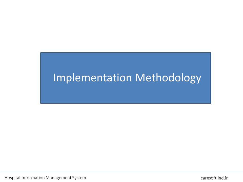Implementation Methodology Hospital Information Management System caresoft.ind.in