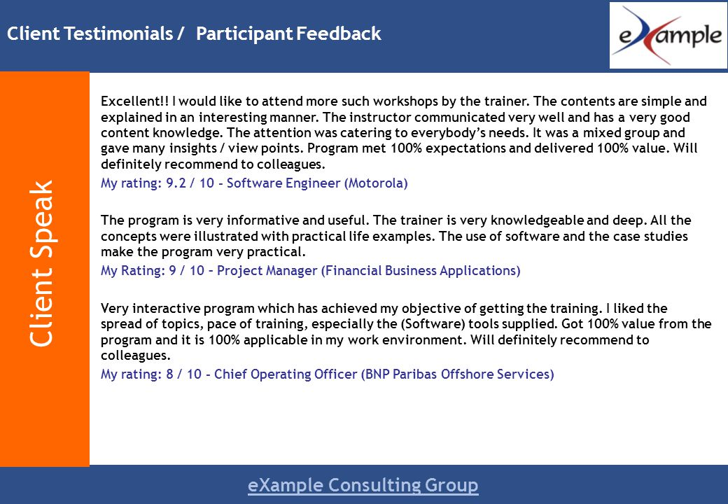 eXample Consulting Group Excellent!. I would like to attend more such workshops by the trainer.
