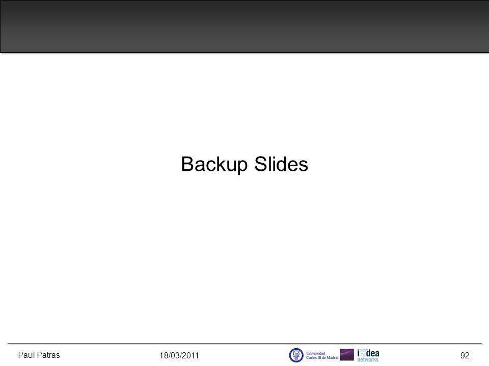 18/03/2011 Backup Slides Paul Patras 92