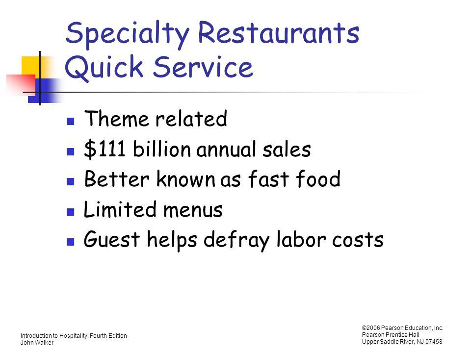 Introduction to Hospitality, Fourth Edition John Walker ©2006 Pearson Education, Inc.