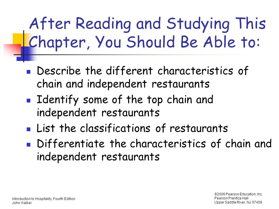 Introduction to Hospitality, Fourth Edition John Walker ©2006 Pearson Education, Inc. Pearson Prentice Hall Upper Saddle River, NJ 07458 After Reading