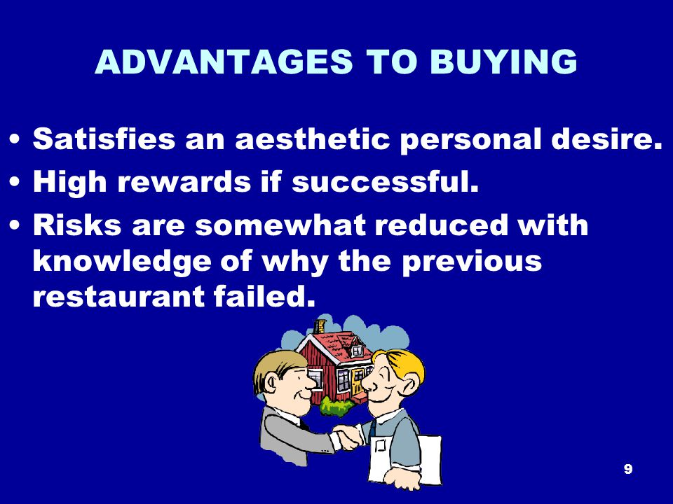9 ADVANTAGES TO BUYING Satisfies an aesthetic personal desire.