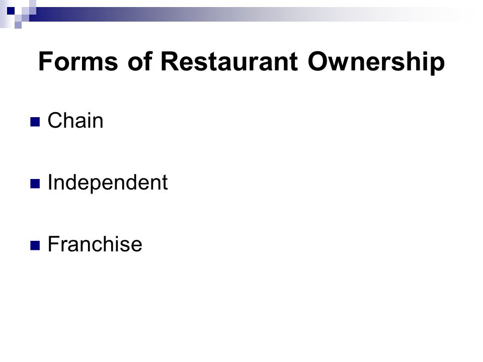 Forms of Restaurant Ownership Chain Independent Franchise