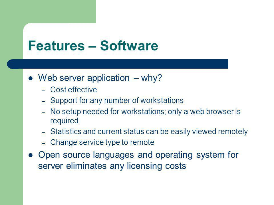 Features – Software Web server application – why.