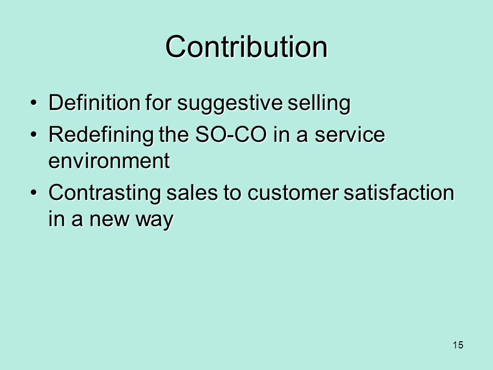 Contribution Definition for suggestive sellingDefinition for suggestive selling Redefining the SO-CO in a service environmentRedefining the SO-CO in a