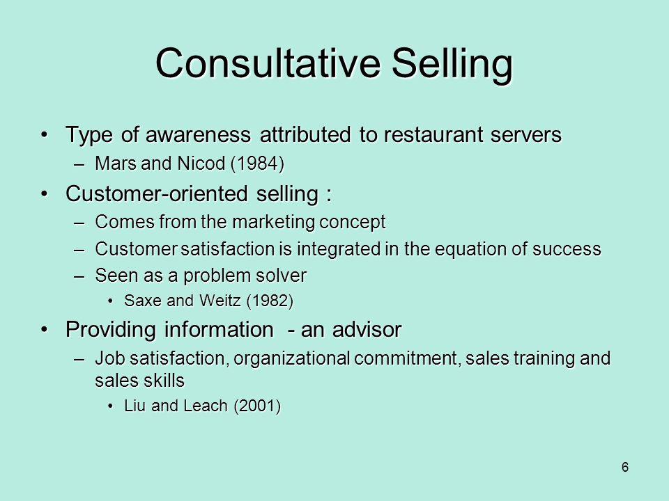 Consultative Selling Type of awareness attributed to restaurant serversType of awareness attributed to restaurant servers –Mars and Nicod (1984) Custo