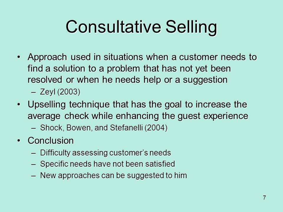 Consultative Selling Approach used in situations when a customer needs to find a solution to a problem that has not yet been resolved or when he needs