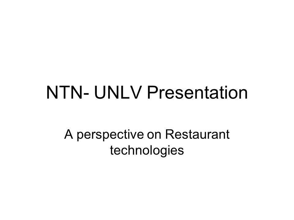 NTN- UNLV Presentation A perspective on Restaurant technologies