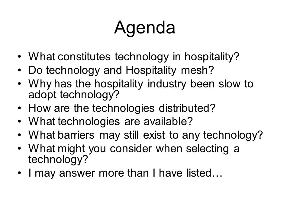 Agenda What constitutes technology in hospitality.