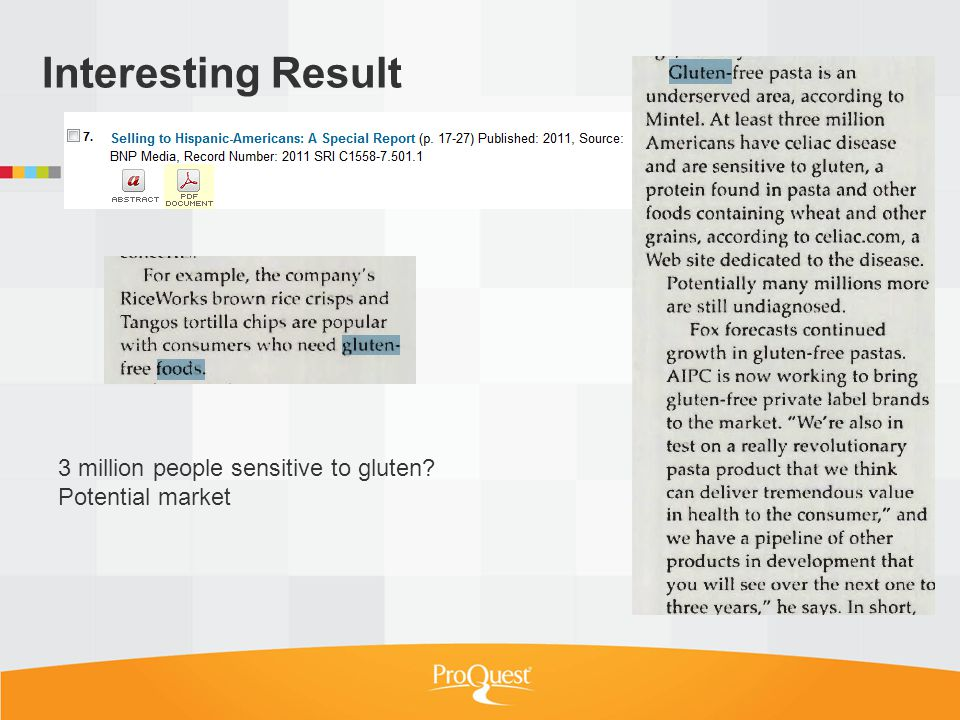 Interesting Result 3 million people sensitive to gluten Potential market