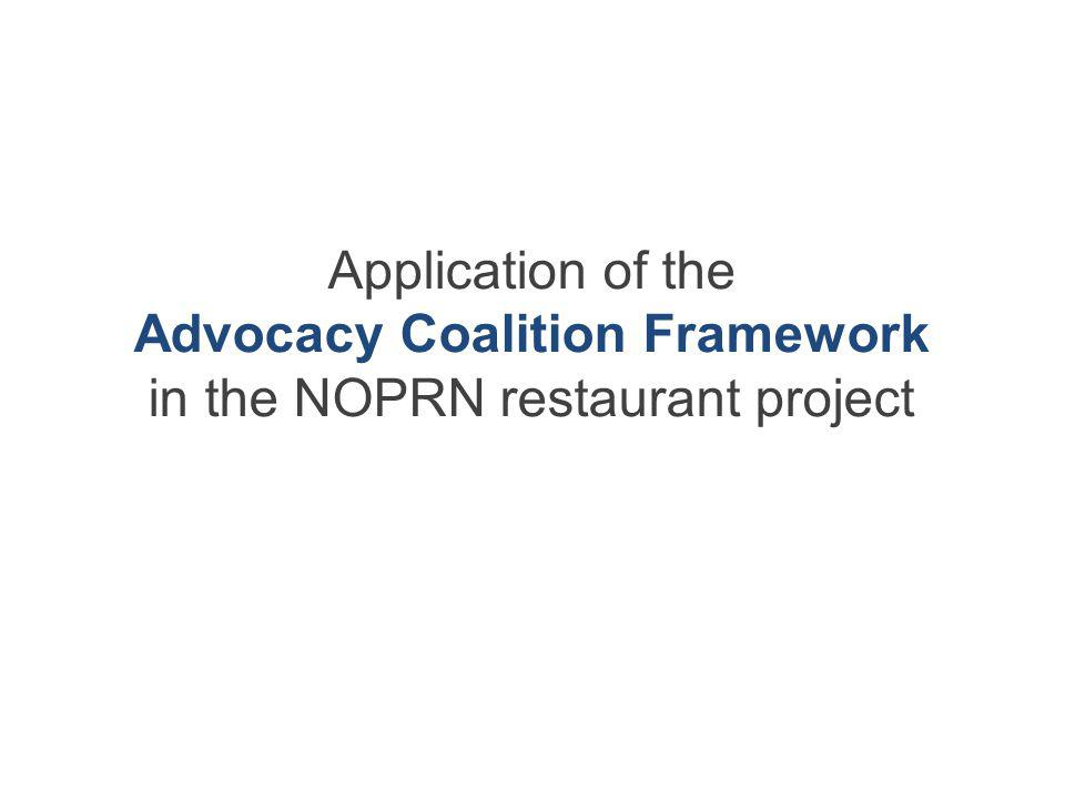 Application of the Advocacy Coalition Framework in the NOPRN restaurant project