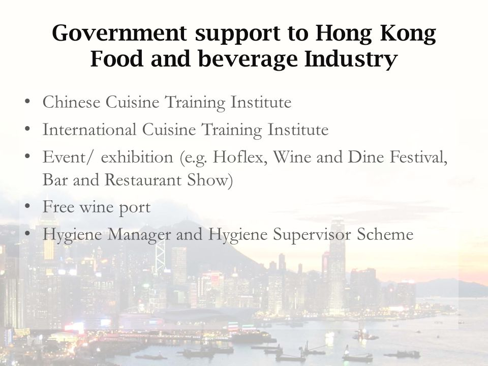 Government support to Hong Kong Food and beverage Industry Chinese Cuisine Training Institute International Cuisine Training Institute Event/ exhibition (e.g.