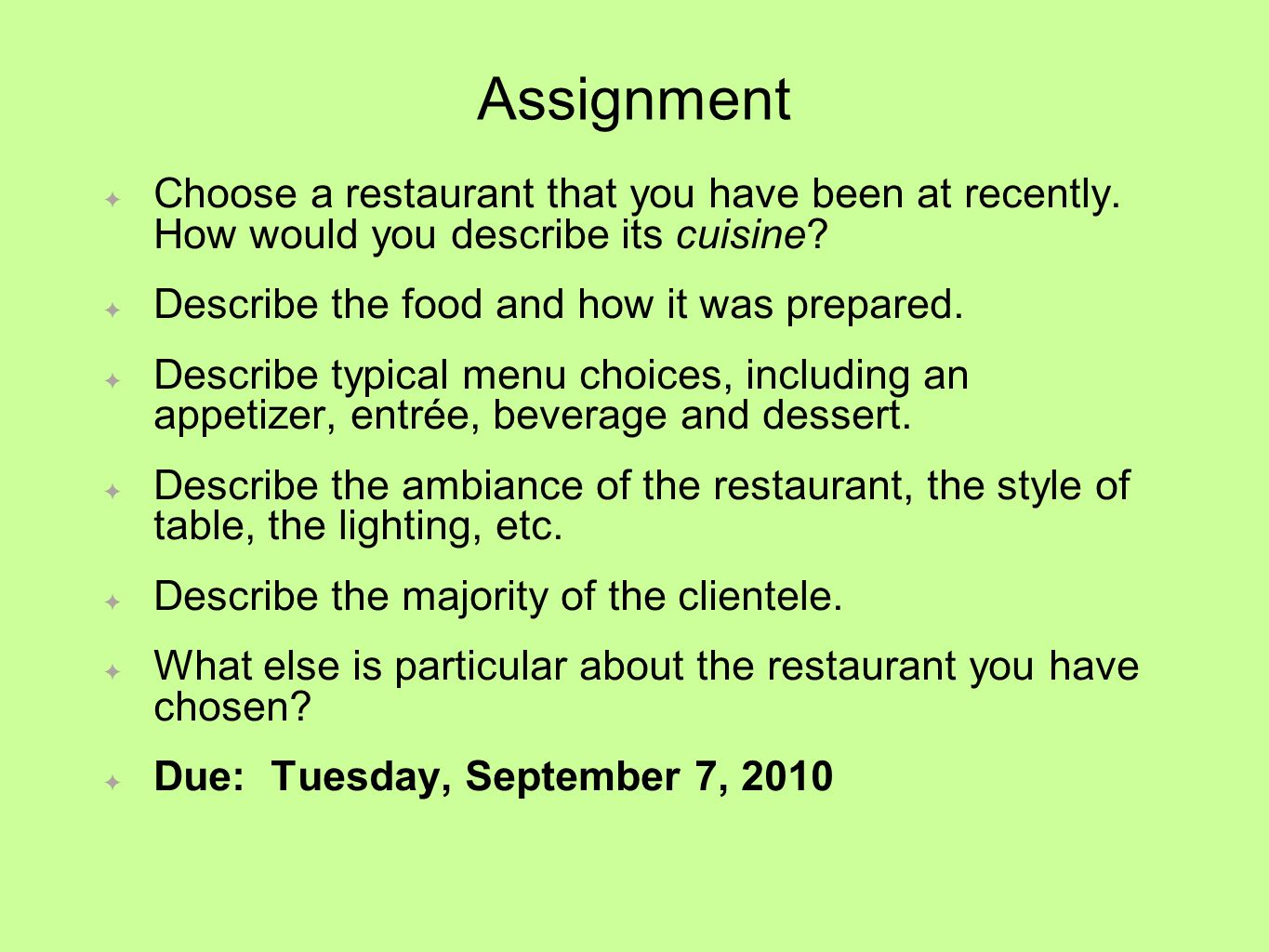 Assignment Choose a restaurant that you have been at recently.