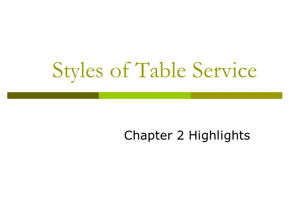 Service Styles Buffet Service Guest goes to the food which is displayed Simple, fast and economical with large groups Set price Advantages Display food, speed, economics, less service skill needed Disadvantages food safety, capital investment