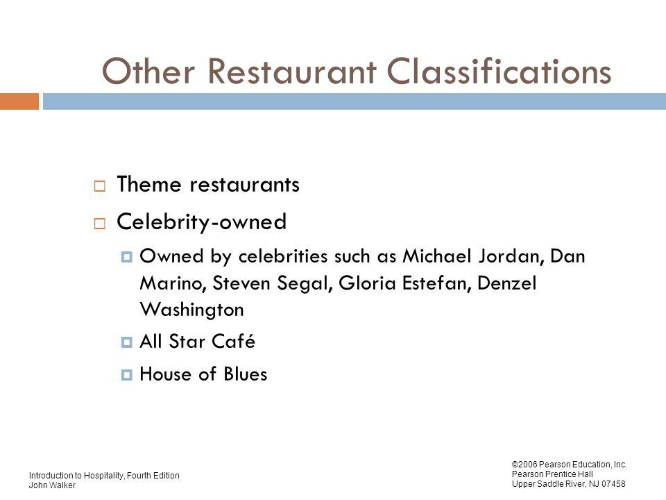 Introduction to Hospitality, Fourth Edition John Walker ©2006 Pearson Education, Inc. Pearson Prentice Hall Upper Saddle River, NJ 07458 Other Restaur