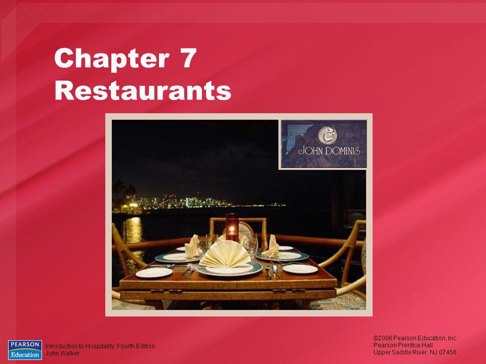 Introduction to Hospitality, Fourth Edition John Walker ©2006 Pearson Education, Inc.