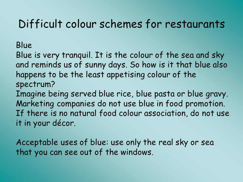 Difficult colour schemes for restaurants Green Green is a harder colour to use in your interior design than you might think.