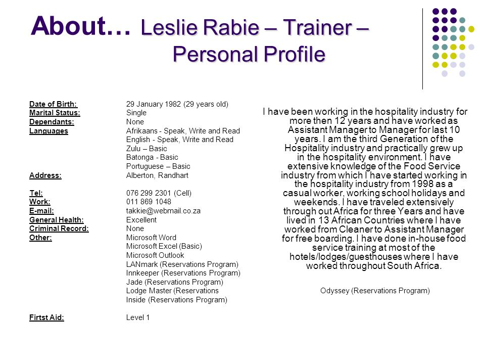 Leslie Rabie – Trainer – Personal Profile About… Leslie Rabie – Trainer – Personal Profile Date of Birth:29 January 1982 (29 years old) Marital Status