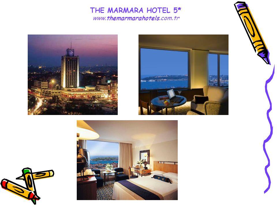 THE MARMARA HOTEL 5* www.themarmarahotels.com.tr