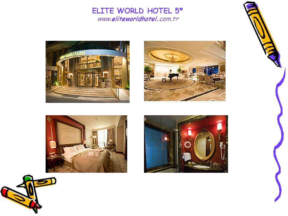 ELITE WORLD HOTEL 5* www.eliteworldhotel.com.tr