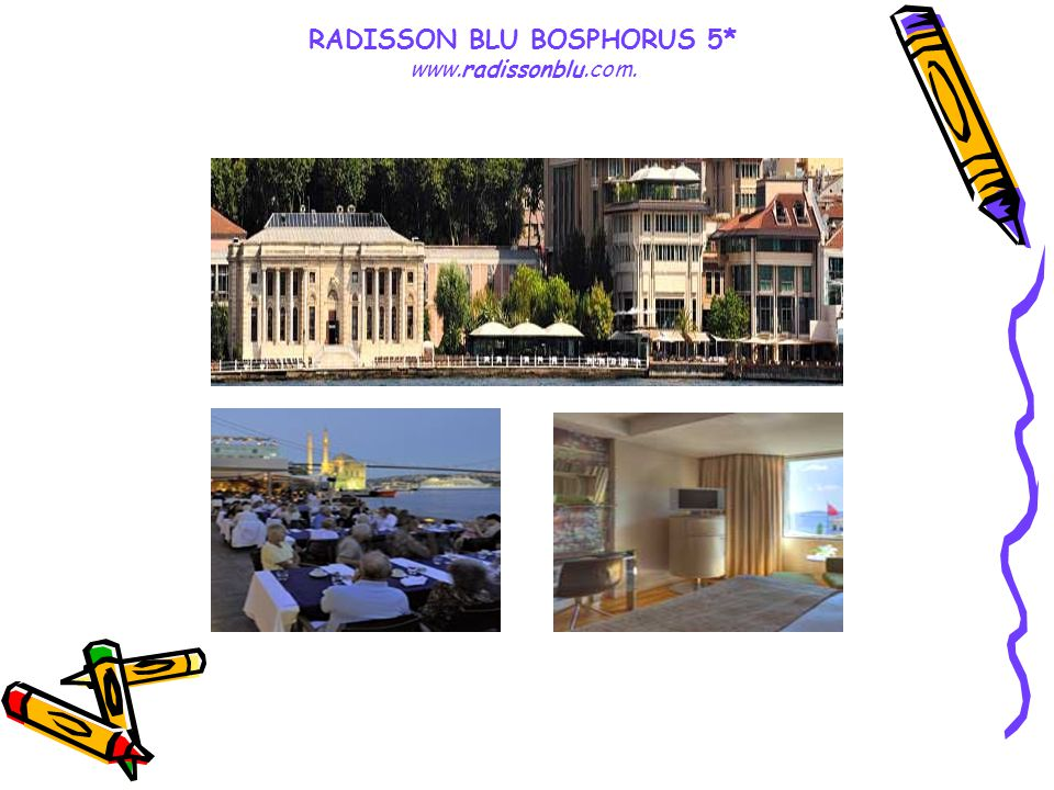 RADISSON BLU BOSPHORUS 5* www.radissonblu.com.