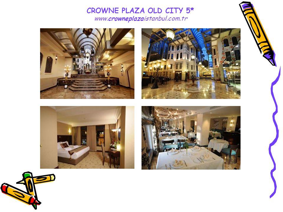CROWNE PLAZA OLD CITY 5* www.crowneplazaistanbul.com.tr
