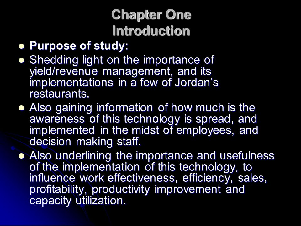 Chapter One Introduction Purpose of study: Purpose of study: Shedding light on the importance of yield/revenue management, and its implementations in