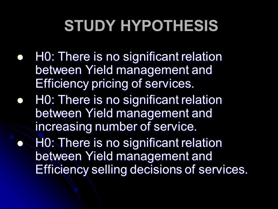 H0: There is no significant relation between Yield management and Efficiency pricing of services. H0: There is no significant relation between Yield m