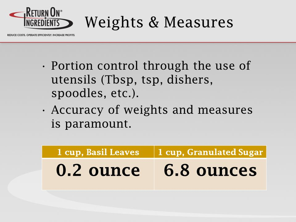 Weights & Measures Portion control through the use of utensils (Tbsp, tsp, dishers, spoodles, etc.).