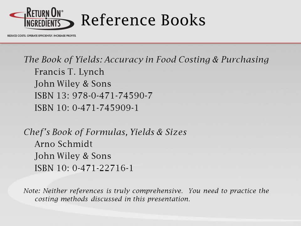 Reference Books The Book of Yields: Accuracy in Food Costing & Purchasing Francis T.