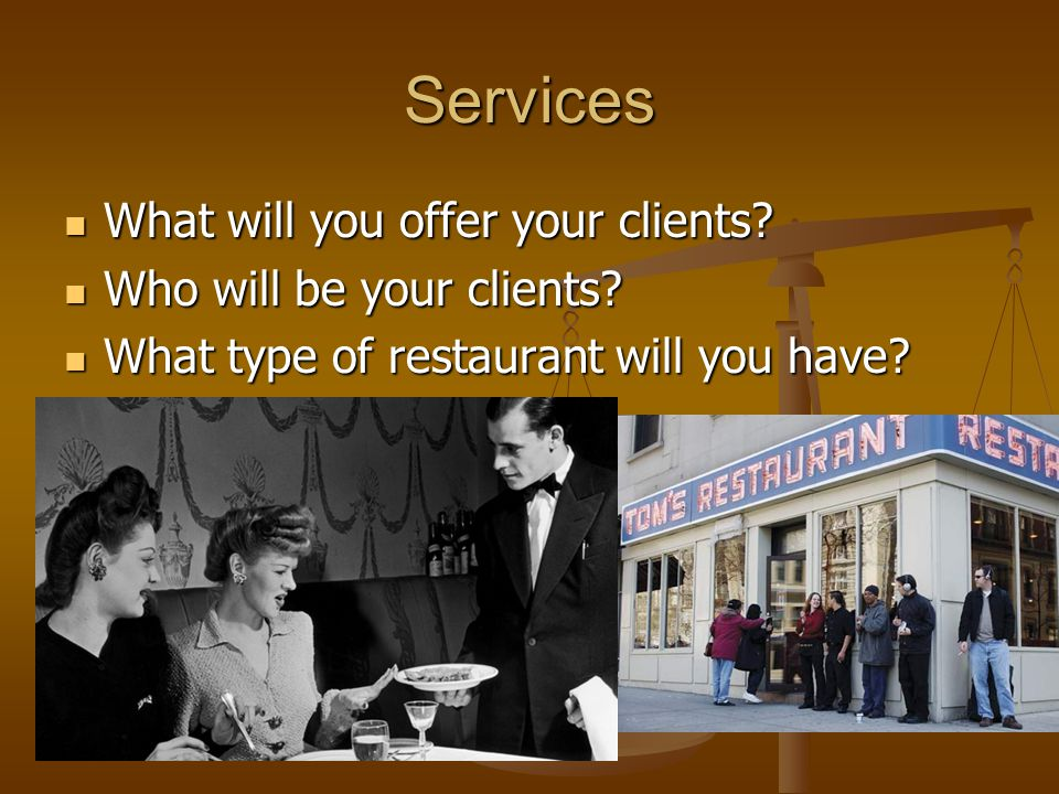 Services What will you offer your clients. What will you offer your clients.