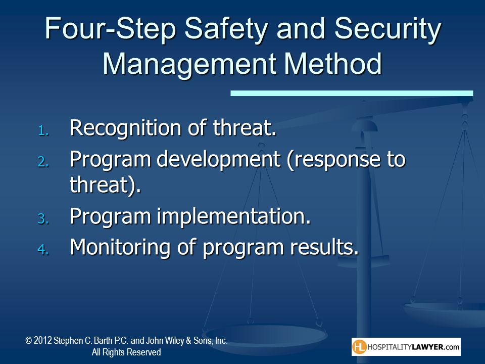 © 2012 Stephen C. Barth P.C. and John Wiley & Sons, Inc. All Rights Reserved Four-Step Safety and Security Management Method 1. Recognition of threat.