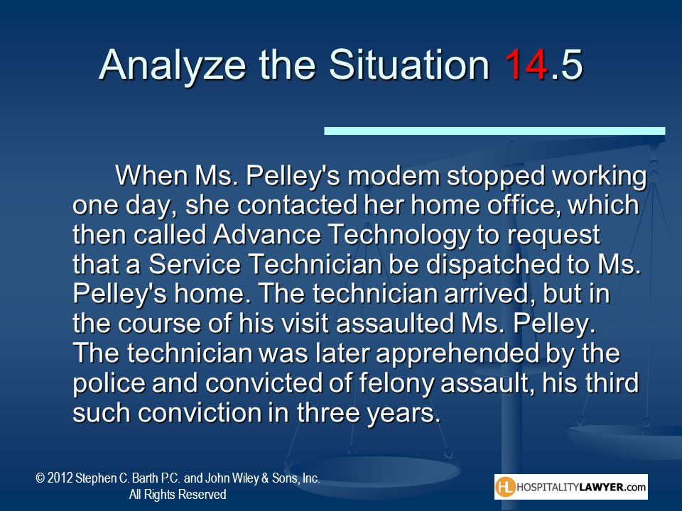 © 2012 Stephen C. Barth P.C. and John Wiley & Sons, Inc. All Rights Reserved Analyze the Situation 14.5 When Ms. Pelley's modem stopped working one da
