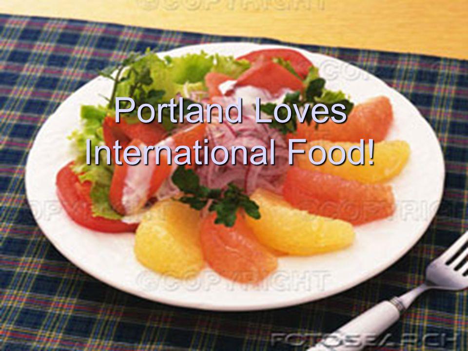 Portland Loves International Food!