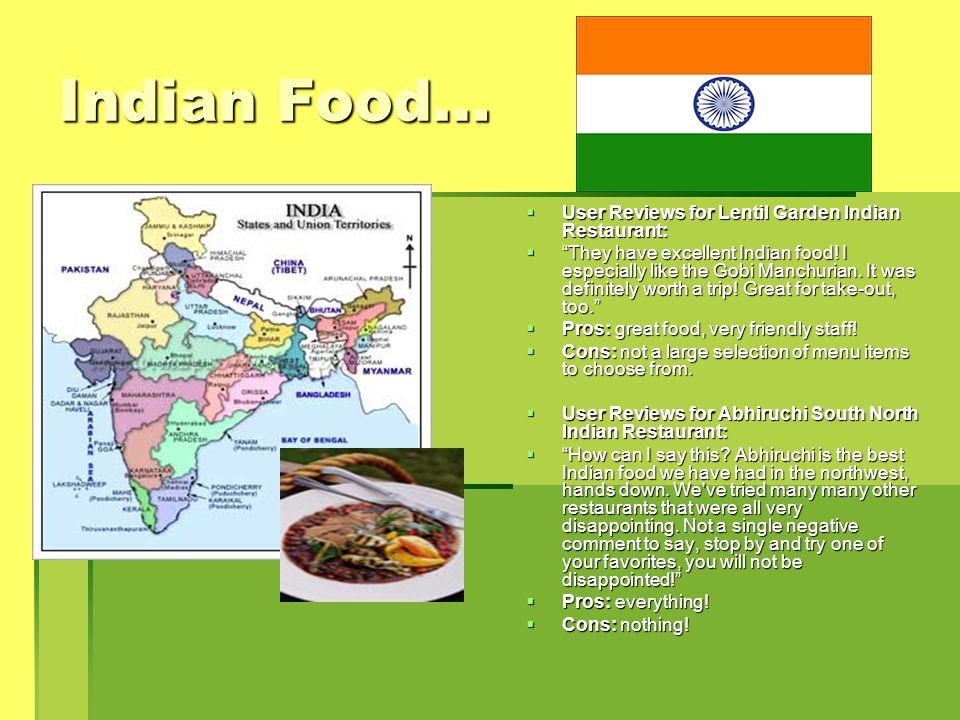 Indian Food… User Reviews for Lentil Garden Indian Restaurant: User Reviews for Lentil Garden Indian Restaurant: They have excellent Indian food.