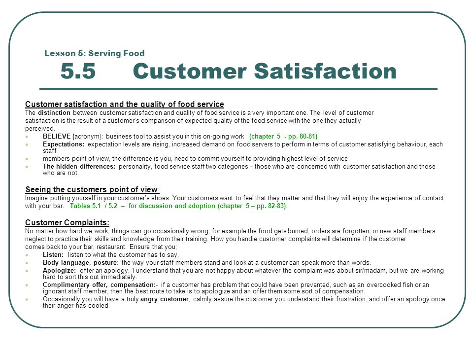 Lesson 5: Serving Food 5.5 Customer Satisfaction Customer satisfaction and the quality of food service The distinction between customer satisfaction a