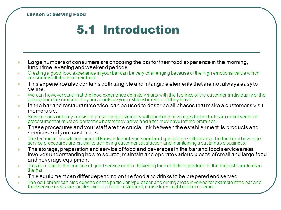 Lesson 5: Serving Food 5.1 Introduction Large numbers of consumers are choosing the bar for their food experience in the morning, lunchtime, evening and weekend periods.