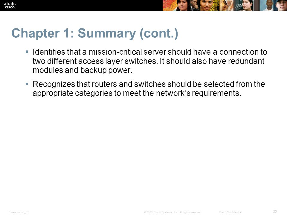Presentation_ID 32 © 2008 Cisco Systems, Inc. All rights reserved.Cisco Confidential Chapter 1: Summary (cont.) Identifies that a mission-critical ser