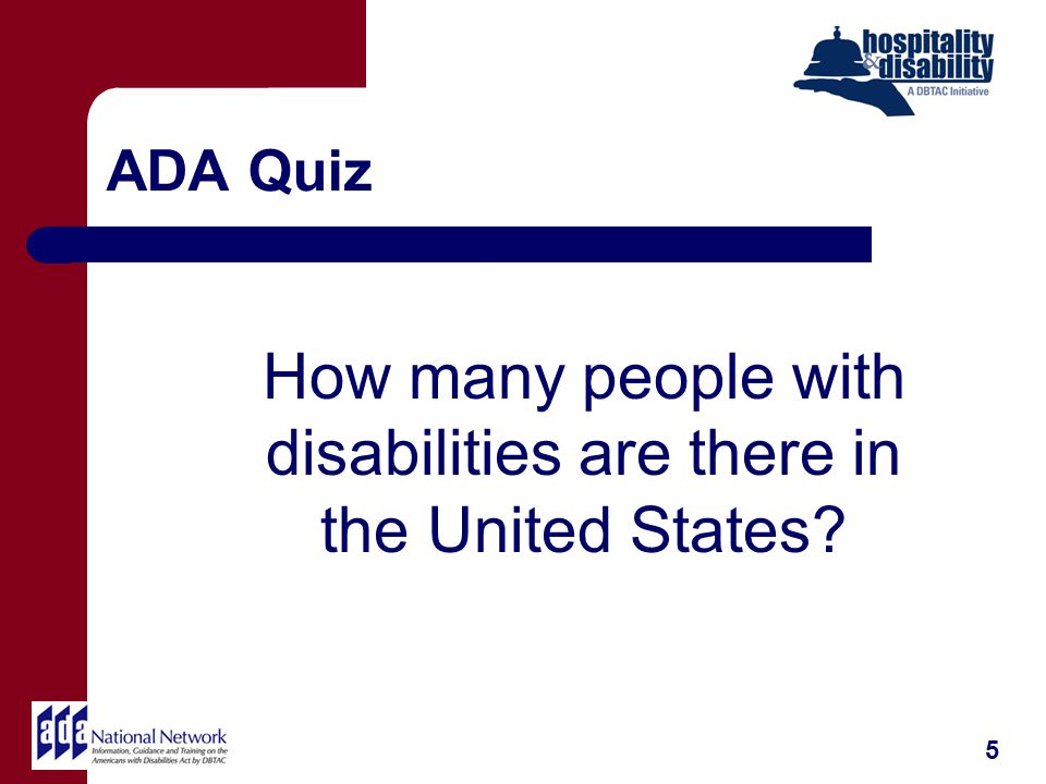 ADA Quiz How many people with disabilities are there in the United States 5