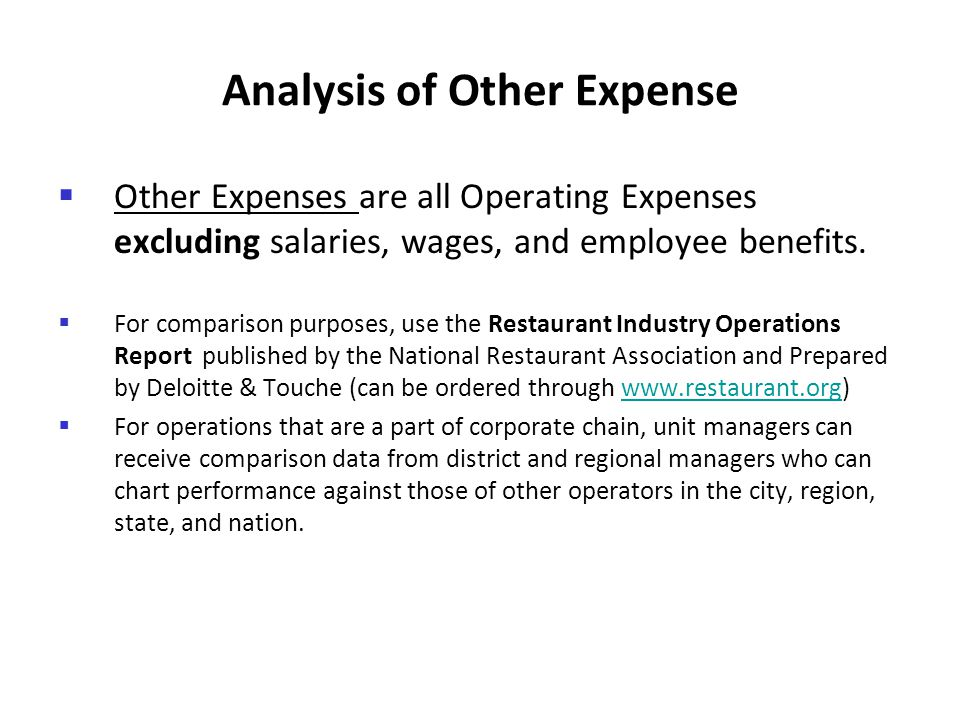 Analysis of Other Expense Other Expenses are all Operating Expenses excluding salaries, wages, and employee benefits. For comparison purposes, use the