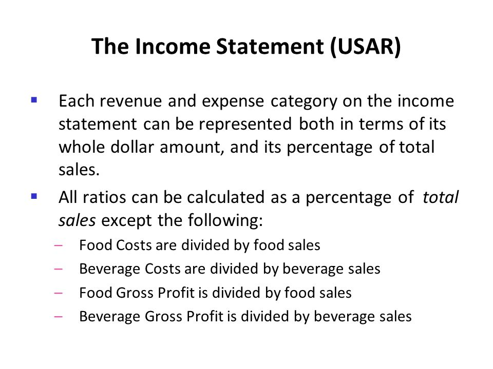 The Income Statement (USAR) Each revenue and expense category on the income statement can be represented both in terms of its whole dollar amount, and