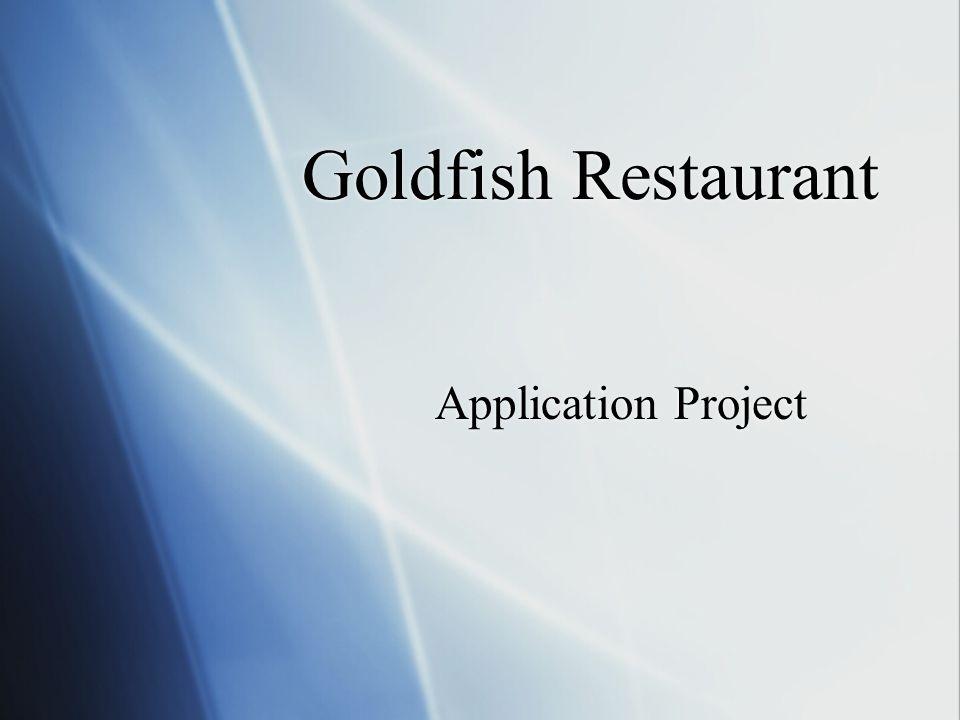 Goldfish Restaurant Application Project