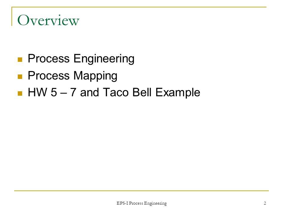EPS-I Process Engineering 13 These changes have had a huge impact on the company -- Taco Bell went from a failing regional Mexican -American fast food chain with $500 million in sales in 1982, to a $3 billion national company 10 years later The K-Minus program, or kitchenless- restaurant, established a system where the large majority of food preparation occurs at central commissaries rather than in the restaurant, pushing 15 hours of work a day out of the restaurant, improving quality control and employee morale, reducing employee accidents and injuries, and resulting in substantial savings on utilities.