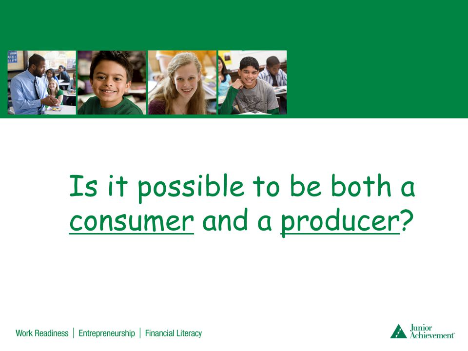 Is it possible to be both a consumer and a producer?