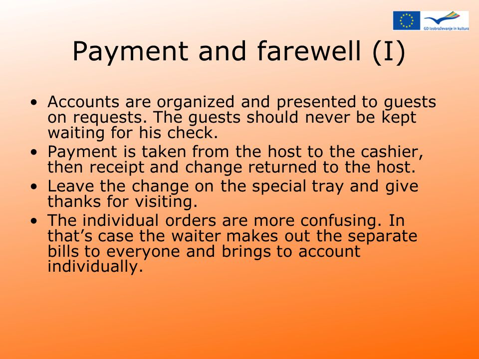 Payment and farewell (I) Accounts are organized and presented to guests on requests.